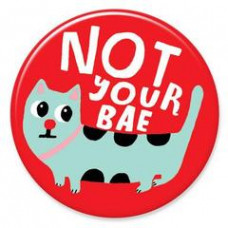 Button - 'Not Your Bae'