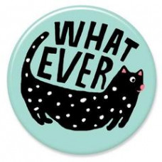 Button - 'Whatever'