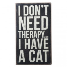 I Don't Need Therapy Sign