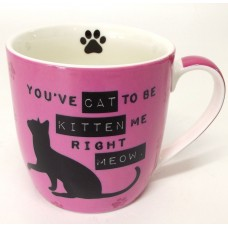 "Coffee Mug - ""You've Cat to be Kitten Me Right Meow"""