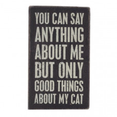 Only Good Things About My Cat Sign