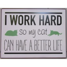 'I Work Hard So My Cat Can Have a Better Life' Sign