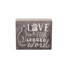 Love is a Four Legged Word Sign