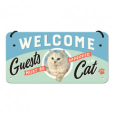 Welcome Guest Must Be Approved By The Cat Sign