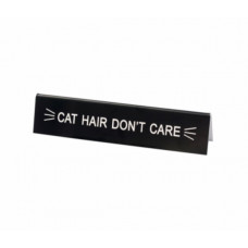 Desk Sign - Cat Hair Don't Care