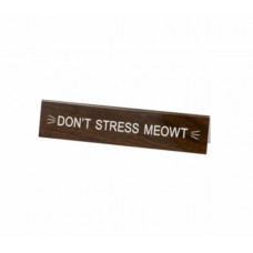 Desk Sign - Don't Stress Meowt